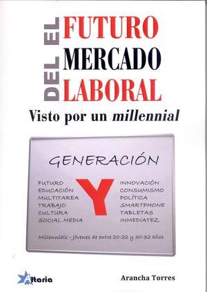 EL FUTURO DEL MERCADO LABORAL, VISTO POR UN MILLENNIAL