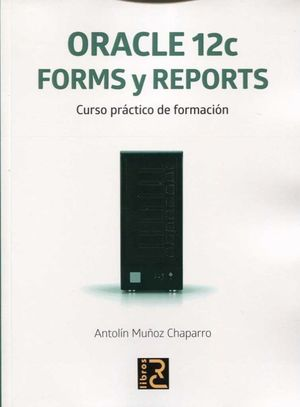 ORACLE 12C FORMS Y REPORTS