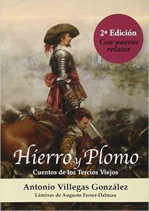 HIERRO Y PLOMO 2ªED.CON NUEVOS RELATOS