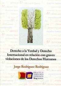 DERECHO A LA VERDAD Y DERECHO INTERNACIONAL EN RELACIÓN CON GRAVES VIOLACIONES DE LOS DERECHOS HUMANOS