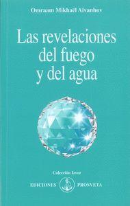 LAS REVELACIONES DEL FUEGO Y DEL AGUA