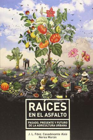 RAICES EN EL ASFALTO
