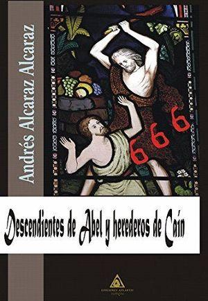 DESCENDIENTES DE ABEL Y HEREDEROS DE CAIN