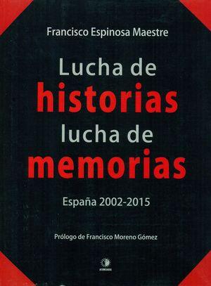LUCHA DE HISTORIAS, LUCHA DE MEMORIAS (ESPAÑA 2002-2015)