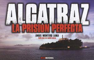 ALCATRAZ: LA PRISIÓN PERFECTA