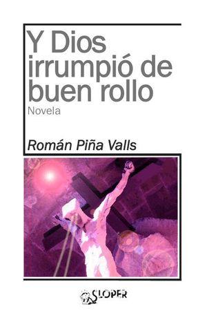 Y DIOS IRRUMPIO DE BUEN ROLLO