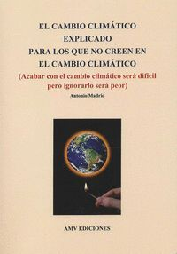EL CAMBIO CLIMATICO EXPLICADO PARA LOS QUE NO CREEN EN EL CAMBIO