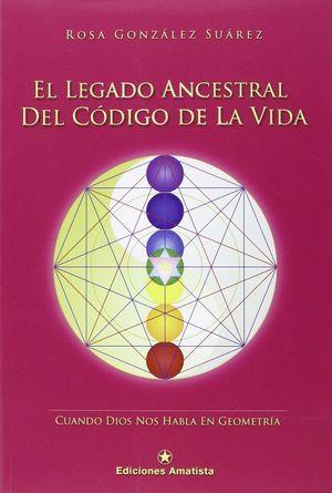 EL LEGADO ANCESTRAL DEL CODIGO DE LA VIDA
