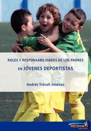 ROLES Y RESPONSABILIDADES DE LOS PADRES EN JOVENES DEPORTISTAS