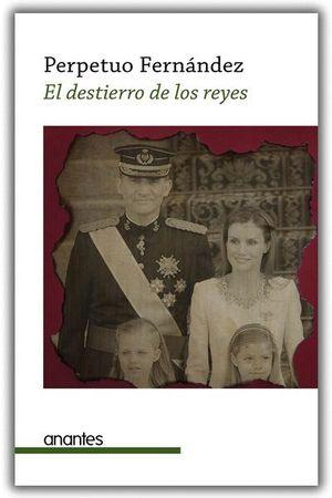 EL DESTIERRO DE LOS REYES