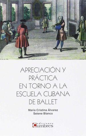 APRECIACION Y PRACTICA EN TORNO A LA ESCUELA CUBANA DE BALLET