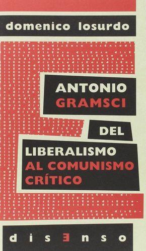 ANTONIO GRAMSCI DEL LIBERALISMO AL