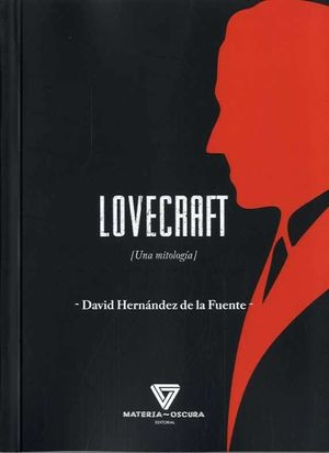 LOVECRAFT (UNA MITOLOGIA)