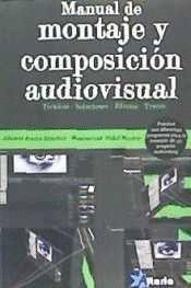 MANUAL DE MONTAJE Y COMPOSICION AUDIOVISUAL