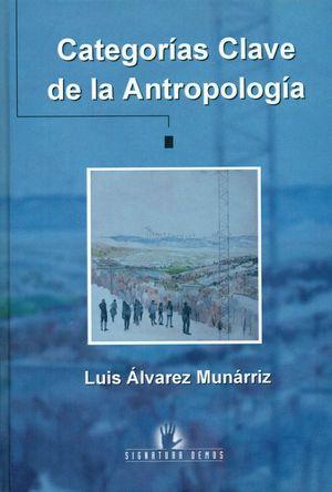CATEGORIAS CLAVE DE LA ANTROPOLOGIA