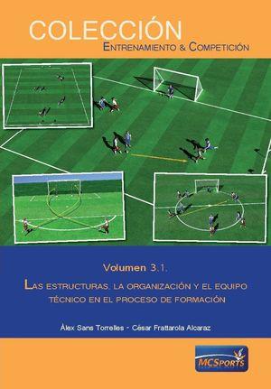 EL PROCESO FORMATIVO, TOMO 1: LAS ESTRUCTURAS, LA ORGANIZACION Y