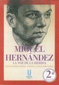 MIGUEL HERNANDEZ LA VOZ DE LA HERIDA