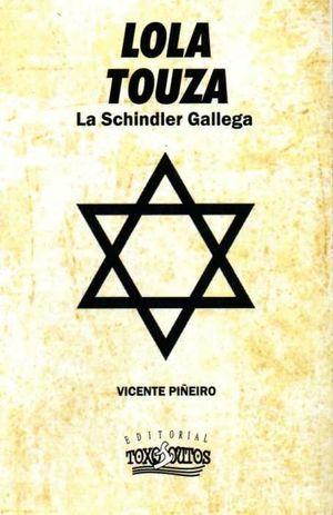 LOLA TOUZA. LA SCHINDLER GALLEGA (1941-1945)