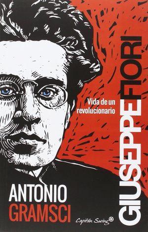 ANTONIO GRAMSCI, VIDA DE UN REVOLUCIONARIO