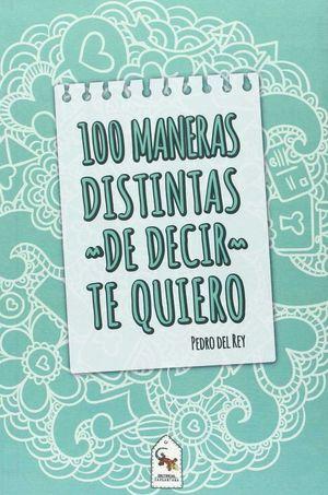 100 MANERAS DISTINTAS DE DECIR TE QUIERO