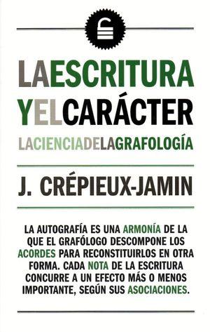 LA ESCRITURA Y EL CARÁCTER. LA CIENCIA DE LA GRAFOLOGIA