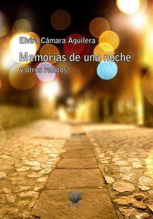 MEMORIAS DE UNA NOCHE Y OTROS RELATOS