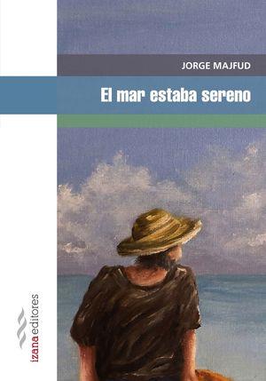 EL MAR ESTABA SERENO