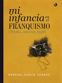 MI INFANCIA EN EL FRANQUISMO. TIRAÑA, ASTURIES, 1938