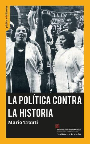 LA POLITICA CONTRA LA HISTORIA