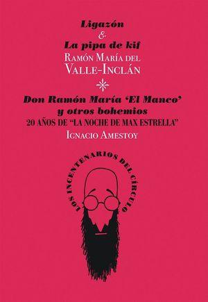 LIGAZÓN & LA PIPA DE KIF / DON RAMÓN MARÍA «EL MANCO» Y OTROS BOHEMIOS.