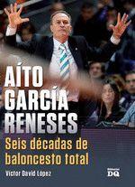 AITO GARCIA RENESES SEIS DECADAS DE BALONCESTO