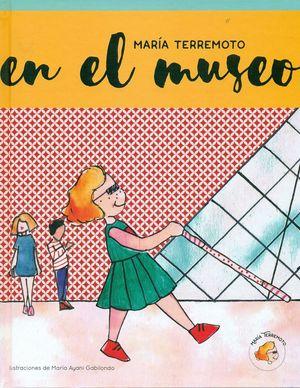 MARÍA TERREMOTO Nº 1 - EN EL MUSEO