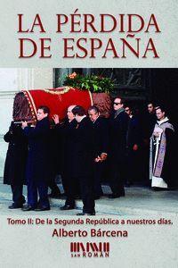 LA PÉRDIDA DE ESPAÑA. DE LA II REPÚBLICA A NUESTROS DÍAS