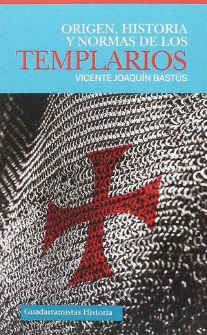ORIGEN, HISTORIA Y NORMAS DE LOS TEMPLARIOS