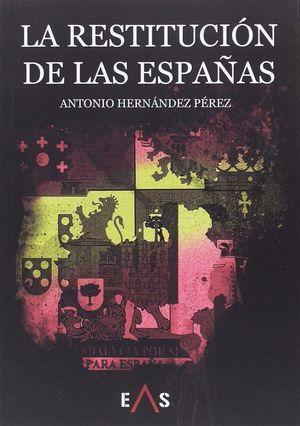 LA RESTITUCIÓN DE LAS ESPAÑAS