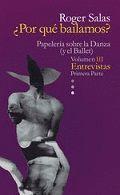PAPELERIA SOBRE LA DANZA (Y EL BALLET) VOL.III ENTREVISTAS