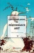 COMTEMPLANDO EL PERFORMANCE ART