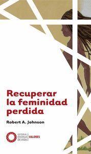 RECUPERAR LA FEMINIDAD PERDIDA