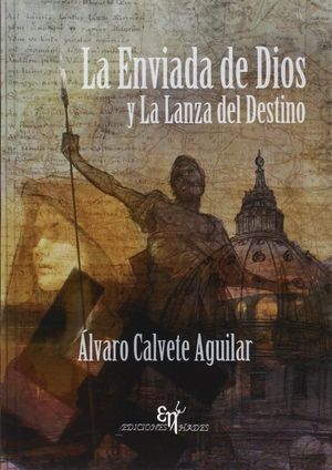 LA ENVIADA DE DIOS Y LA LANZA DEL DESTINO