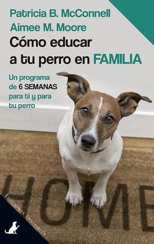 CÓMO EDUCAR A TU PERRO EN FAMILIA