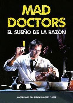MAD DOCTORS, EL SUEÑO DE LA RAZON