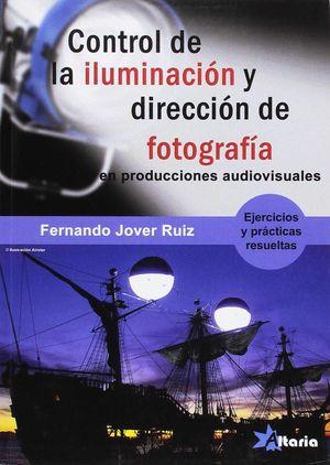 CONTROL DE LA ILUMINACIÓN Y DIRECCIÓN DE FOTOGRAFÍA