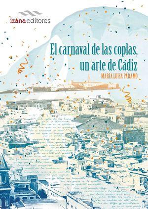 EL CARNAVAL DE LAS COPLAS, UN ARTE DE CÁDIZ