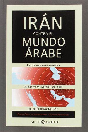 IRAN CONTRA EL MUNDO ARABE
