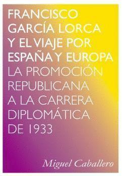 FRANCISCO GARCIA LORCA Y EL VIAJE POR ESPAÑA Y EUROPA