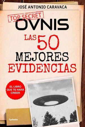 OVNIS: LAS 50 MEJORES EVIDENCIAS