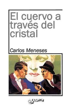 EL CUERVO A TRAVES DEL CRISTAL