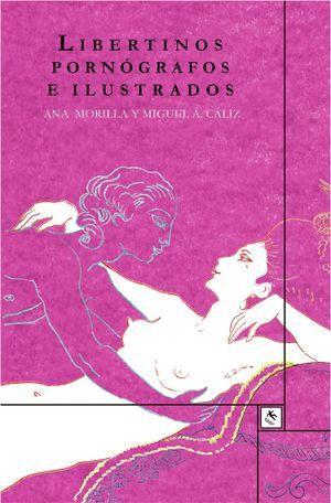 LIBERTINOS PORNOGRAFOS E ILUSTRADOS