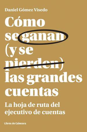 COMO SE GANAN (Y SE PIERDEN) LAS GRANDES CUENTAS