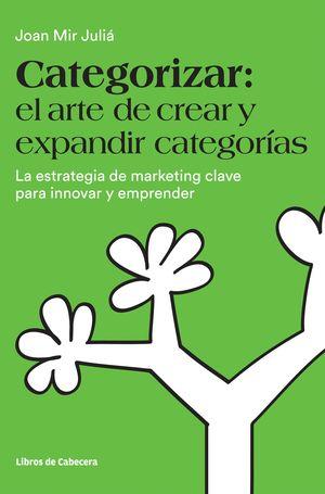 CATEGORIZAR EL ARTE DE CREAR Y EXPANDIR CATEGORIAS